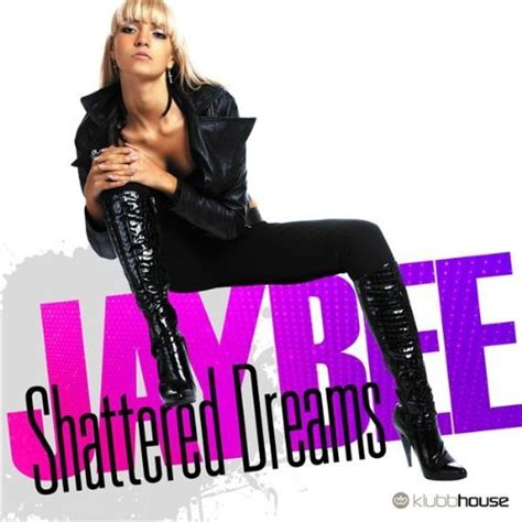 Jaybee - Shattered Dreams (Cc